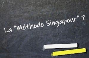 """La """"méthode Singapour"""" ? Quesako ?"""